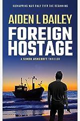 Foreign Hostage (Simon Ashcroft Book 3) Kindle Edition