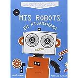 Mis robots en Pijamarama (libros interactivos)