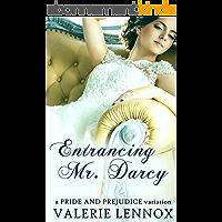 Entrancing Mr. Darcy: a Pride and Prejudice variation (English Edition)