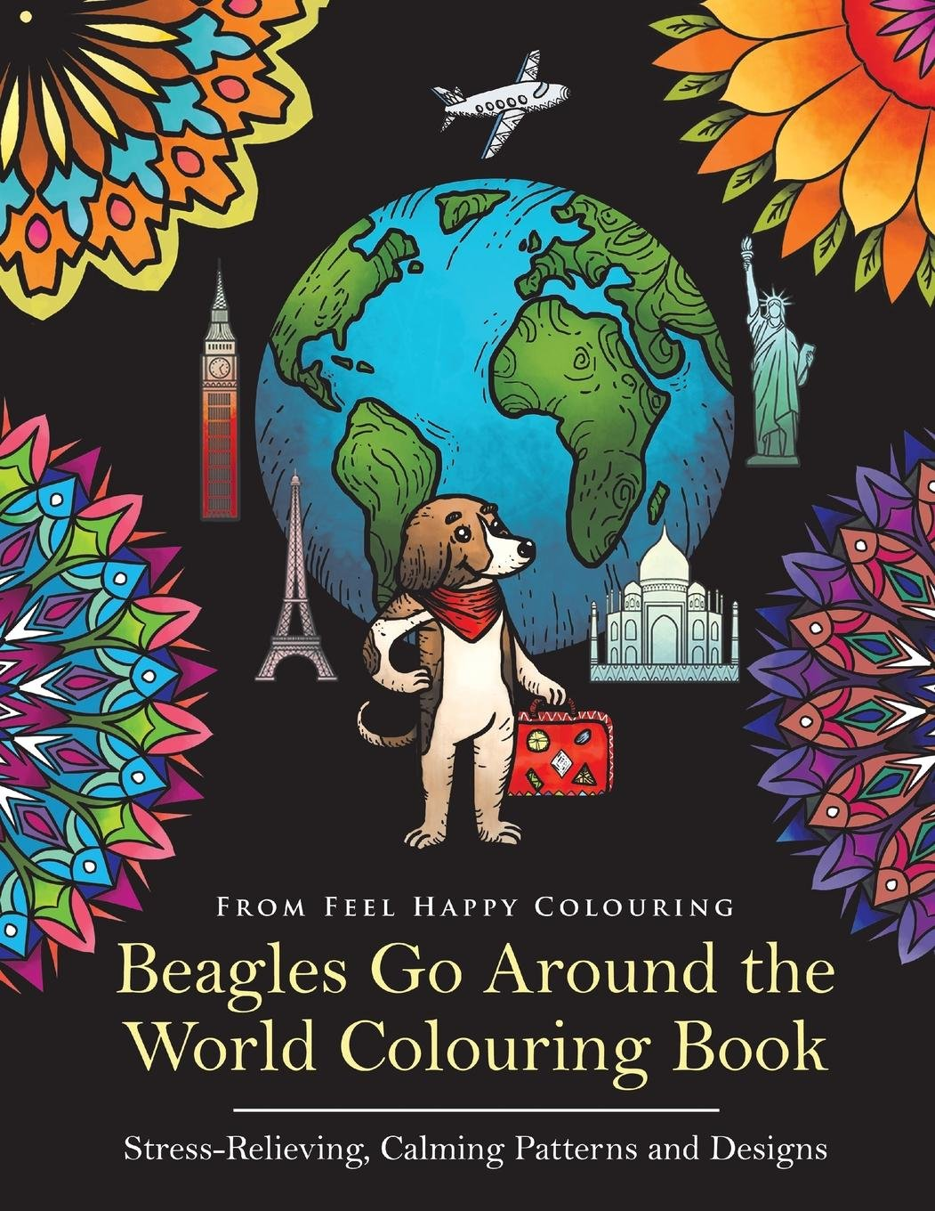 Beagles Go Around the World Colouring Book: Beagle Coloring Book – Perfect Beagle Gifts Idea for Adults and Older Kids: Volume 1