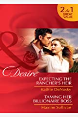 Expecting the Rancher's Heir / Taming Her Billionaire Boss: Expecting the Rancher's Heir (Dynasties: The Jarrods, Book 3) / Taming Her Billionaire Boss ... & Boon Desire) (Mills and Boon Desire) Kindle Edition