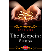 The Keepers: Sienna (Free Prequel) (The Keepers, Book 1)