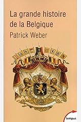 La grande histoire de la Belgique (TEMPUS t. 634) Format Kindle