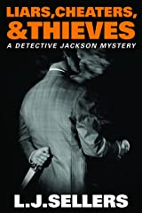 Liars, Cheaters, & Thieves (A Detective Jackson Mystery Book 6) Kindle Edition