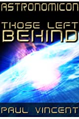 Those Left Behind (Astronomicon Book 3) Kindle Edition