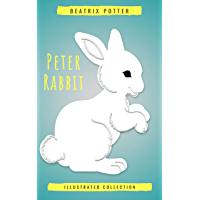 Beatrix Potter The Complete Tales (Peter Rabbit): 22 other books, over 650 Illustrations. (English Edition)