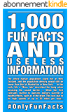 1,000 Fun Facts and useless information: #OnlyFunFacts (English Edition)