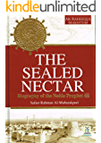 The Sealed Nectar: Biography of the Noble Prophet: Ar-Raheeq Al-Makhtum (The Sealed Nectar): Biography of the Prophet