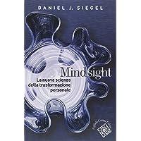 Mindsight. La nuova scienza della trasformazione personale