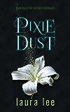 Pixie Dust: An Urban Fantasy Romance (The Pixie Dust Chronicles Book 1) (English Edition)