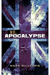 Mr Apocalypse: A British Dystopian Thriller (The Future of London Book 2) Kindle Edition