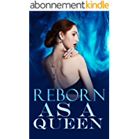 Reborn as a Queen BOOK 2: She was reborn at that night when she broke into a room and pressed a man to bed... (English…