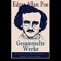 Gesammelte Werke: Kriminalgeschichten + Mystische Erzählungen + Gedichte + Roman + Biografie: Über 100 Titel in einem…