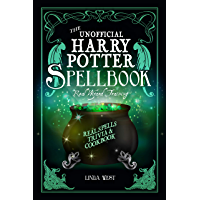 The Unofficial Harry Potter Spell Book: All 200 Spells from the Movies, REAL Magic and Secret Spells to do at Home, and…