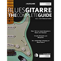 Blues-Gitarre - The Complete Guide:: Teil 1 - Rhythmusgitarre (Blues Gitarre spielen) (German Edition)