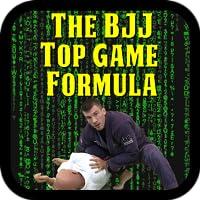 The BJJ Top Game Formula