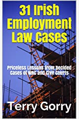 31 Irish Employment Law Cases: Priceless Lessons from Decided Cases of WRC and Civil Courts Kindle Edition