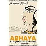 Abhaya : The Story of a Fearlessly Incandescent Girl