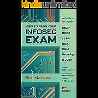 How To Pass Your INFOSEC Exam: A Guide To Passing The SSCP, CISSP, CCSP, CISA, CISM, Security+, and CCSK