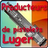 Les fabricants historiques du pistolet Luger