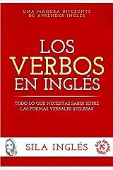 Los verbos en inglés: Todo lo que necesitas saber sobre las formas verbales inglesas Versión Kindle
