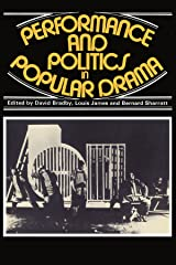 Performance and Politics in Popular Drama: Aspects of Popular Entertainment in Theatre, Film and Television, 1800-1976 Paperback