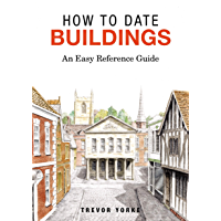 How To Date Buildings: An Easy Reference Guide (English Edition)