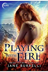 Playing with Fire (Bride of Fire Book 2) Kindle Edition