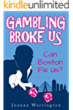 Gambling Broke Us: Harrowing, witty & true to life (English Edition)
