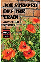 Joe Stepped Off The Train: and other stories Paperback
