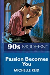Passion Becomes You (Mills & Boon Vintage 90s Modern) Kindle Edition