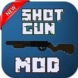 MOD: SHOT GUN