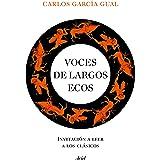 Voces de largos ecos: Invitación a leer a los clásicos