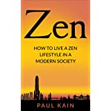 Zen:How to Live a Zen Lifestyle in a Modern Society (Zen, Buddhism, Mindfulness, Yoga)