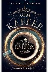 Zum Kaffee bei Mr. Dalton: Dunkle Magie (Die Asperischen Magier 5) Kindle Ausgabe