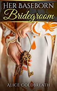 Her Baseborn Bridegroom (Vawdrey Brothers Book 1) (English Edition)