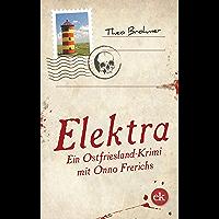 Elektra: Ein Ostfriesland-Krimi mit Onno Frerichs (Ein Ostfriesland-Krimi mit Frerichs und Frerichs)