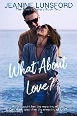 What About Love?: (Inspirational Fiction with Spicy Romantic Elements) (The Rivera Sisters Series Book 2) Kindle Edition