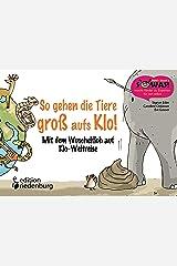 So gehen die Tiere groß aufs Klo!: Mit dem Wuschelfloh auf Klo-Weltreise (SOWAS!) Kindle Ausgabe