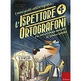 L'ispettore Ortografoni e la sensazionale evasione di Tomas Gorilla. I mini gialli dell'ortografia (Vol. 4)