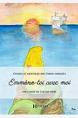 Emmène-toi avec moi (Contes et Merveilles des Terres oubliées t. 1) Format Kindle