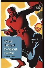 A Short History of the Spanish Civil War: Revised Edition (Short Histories) Tapa dura