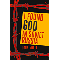 I Found God in Soviet Russia (English Edition)