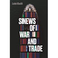 Sinews of War and Trade: Shipping and Capitalism in the Arabian Peninsula (English Edition)