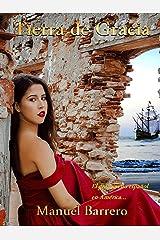 Tierra de Gracia: El gran sueño español en América (Novela Histórica nº 1) Versión Kindle