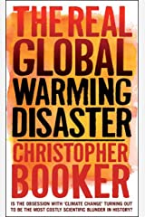 The Real Global Warming Disaster: Is the obsession with 'climate change' turning out to be the most costly scientific blunder in history? Kindle Edition
