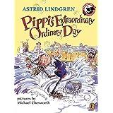 Pippi's Extraordinary Ordinary Day (Pippi Longstocking)