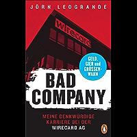 Bad Company: Meine denkwürdige Karriere bei der Wirecard AG (German Edition)
