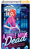 A Little More Dead: An Afterlife Adventures Novel (A Paranormal Ghost Cozy Mystery Series Book 3) (English Edition)