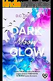 DARK Moon GLOW: Geheimer Liebesroman (Glow Reihe 2)